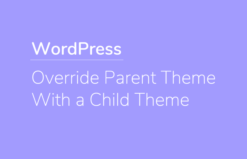 override parent theme - wordpress